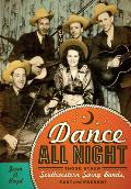 Dance All Night Those Other Southwestern Swing Bands Past & Present