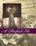 A Perfect Fit: The Garment Industry and American Jewry, 1860-1960 (Costume Society of America)