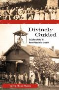 Divinely Guided: The California Work of the Women's National Indian Association