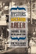 Oysters, Macaroni, and Beer: Thurber, Texas, and the Company Store