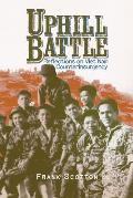 Uphill Battle: Reflections on Viet Nam Counterinsurgency (Modern Southeast Asia)