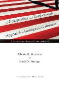 A Conservative and Compassionate Approach to Immigration Reform: Perspectives from a Former Us Attorney General (American Liberty & Justice)