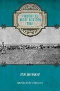 Finding the Great Western Trail (Grover E. Murray Studies in the American Southwest)