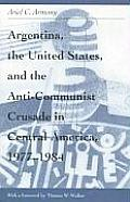 Monographs in International Studies #26: Argentina, U.S. & Anti-Communist Crusade in Central America, 1977-1984: MIS Lam#26 Cover