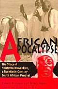 African Apocalypse : the Story of Nontetha Nkwenkwe, a Twentieth-century South African Prophet (00 Edition)