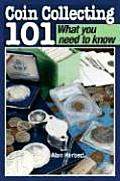 Coin Collecting 101: What You Need to Know