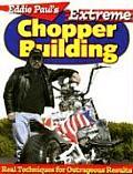 Eddie Pauls Extreme Chopper Building