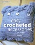 Easy Crocheted Accessories 30 Fun & Fashionable Projects