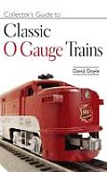 Collectors Guide To Classic O Gauge Trains