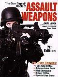 The Gun Digest Book of Assault Weapons (Gun Digest Book of Assault Weapons)