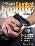 The Gun Digest Book of Combat Handgunnery (Gun Digest Book of Combat Handgunnery)