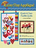Rainy Day Applique: Quick &amp; Easy Fusible Quilts with CDROM Cover