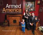 Armed America Portraits of Gun Owners in Their Homes
