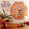 Sip N Sew 20+ Home Sewn Gifts & Refreshing Drinks