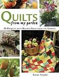 Quilts from My Garden 20 Projects with Recipes Fresh from the Garden With Patterns