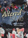 Altered Style Sewing & Embellishing Wearable Fashions