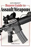 Gun Digest Buyer's Guide to Assault Weapons
