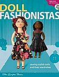 Doll Fashionistas: Sewing Stylish Dolls and Their Wardrobes [With DVD]