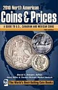 2010 North American Coins & Prices A Guide to U S Canadian & Mexican Coins