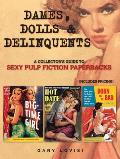 Dames, Dolls &amp; Delinquents: A Collector's Guide to Sexy Pulp Fiction Paperbacks Cover