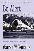 Be Alert 2 Peter 2 & 3 John Jude Beware of the Religious Imposters