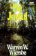 Be Joyful: Philippians: Even When Things Go Wrong You Can Have Joy (Be)