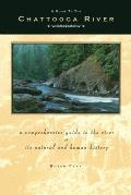 Guide to the Chattooga River: A Comprehensive Guide to the River and Its Natural and Human History
