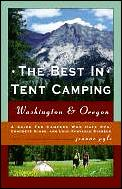 Best in Tent Camping Washington & Or 3RD Edition