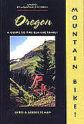 Mountain Bike Oregon A Guide To The Classic