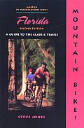Mountain Bike! Florida, 2nd: A Guide to the Classic Trails (Mountain Bike)