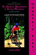 Mountain Bike! the Southern Appalachian and Smoky Mountains, 2nd (America by Mountain Bike Series)