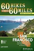 60 Hikes Within 60 Miles: San Francisco: Including North Bay, East Bay, Peninsula, and South Bay (60 Hikes Within 60 Miles San Francisco: Including North Bay, East)