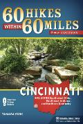 60 Hikes Within 60 Miles: Cincinnati: Including Clifton Gorge, Southeast Indiana, and Northern Kentucky (60 Hikes Within 60 Miles)