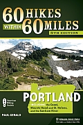 60 Hikes Within 60 Miles: Portland: Including the Coast, Mount Hood, St. Helens, and the Santiam River (60 Hikes Within 60 Miles)