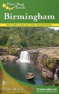 Five-Star Trails: Birmingham: Your Guide to the Area's Most Beautiful Hikes (Five-Star Trails)
