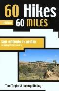 60 Hikes Within 60 Miles Austin 1ST Edition