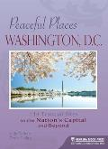 Peaceful Places: Washington, D.C.: 114 Tranquil Sites in the Nation's Capital and Beyond (Peaceful Places)