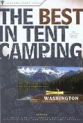 Best in Tent Camping Washington A Guide for Car Campers Who Hate RVs Concrete Slabs & Loud Portable Stereos