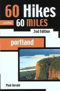 60 Hikes Within 60 Miles Portland 2nd Edition