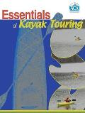 Essentials of Kayak Touring 1ST Edition