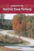 Guide To the Natchez Trace 1ST Edition