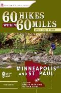 60 Hikes Within 60 Miles Minneapolis & St Paul Includes Hikes in & Around the Twin Cities