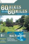 60 Hikes Within 60 Miles: Baltimore: Including Anne Arundel, Carroll, Harford, and Howard Counties (60 Hikes Within 60 Miles Baltimore: Including Anne Arundel,)