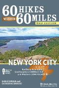 60 Hikes Within 60 Miles: New York City: Including Northern New Jersey, Southwestern Connecticut, and Western Long Island (60 Hikes Within 60 Miles)