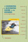 A Canoeing & Kayaking Guide to the Ozarks, 3rd