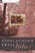 Appalachian Trail Hiker, 4th: Trail-proven Advice for Hikes of Any Length