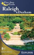 Five-Star Trails: Raleigh and Durham: Your Guide to the Area's Most Beautiful Hikes (Five-Star Trails)