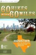 60 Hikes Within 60 Miles Houston Including Huntsville Beaumont & Galveston