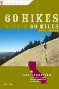 60 Hikes Within 60 Miles: San Francisco: Including North Bay, East Bay, Peninsula and South Bay (60 Hikes Within 60 Miles San Francisco: Including North Bay, East)