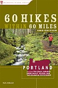60 Hikes Within 60 Miles: Portland: Including the Coast, Mounts Hood and St. Helens, and the Columbia River Gorge (60 Hikes Within 60 Miles Portland Including the Coast, Mounts) Cover
